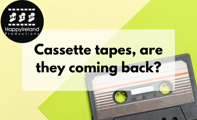 are-cassettes-coming-back-happy-ireland-productions
